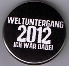 21.12.2012, weltuntergang 2012, button weltuntergang